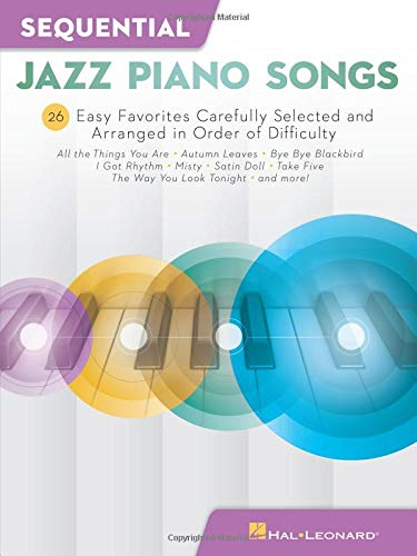 Sequential Jazz Piano Songs: 26 Easy Favorites Carefully Selected and Arranged in Order of Difficulty