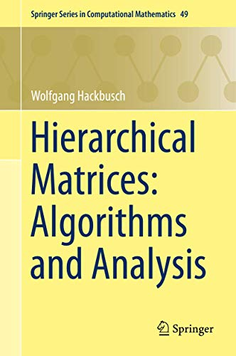 Hierarchical Matrices: Algorithms and Analysis (Springer Series in Computational Mathematics (49), Band 49)