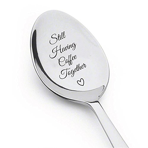 Still Having Coffee Together - Friendship Gift - Love - Mine - Valentine - Gift for him - Gift for...