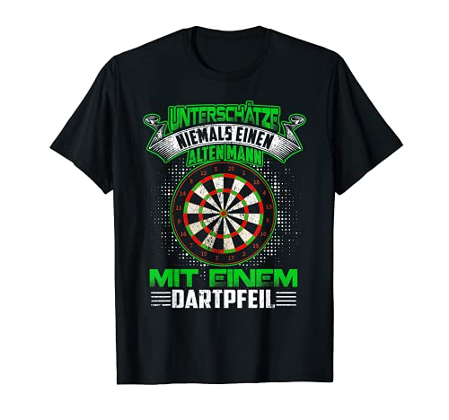Dart T-Shirt Unterschätze Niemals Einen Alten Darter T-Shirt