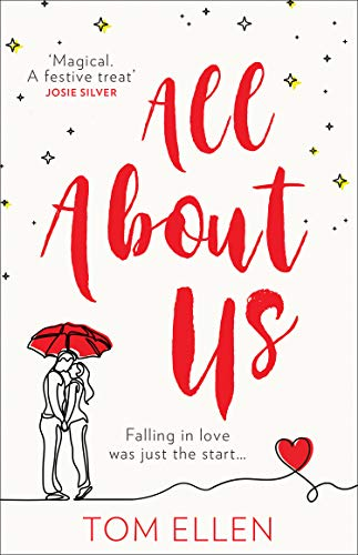 All About Us: Escape with the most heart-warming, heartbreaking debut love story of 2020 by [Tom Ellen]