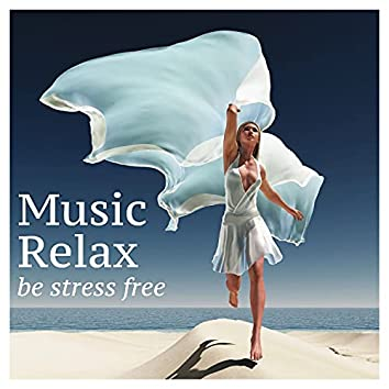 Music Relax: Be Stress Free with Soothing Music and Natural Sounds