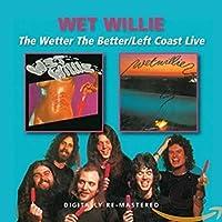 WETTER THE BETTER/LEFT COAT LIVE