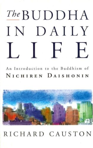 Buddha in Daily Life, The: Introduction to the Buddhism of Nichiren Daishonin