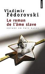 Le roman de l'âme slave de Vladimir Fedorovski