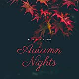 Music for Mid Autumn Nights: Harvest Moon Relaxing Songs for Bedtime Stories