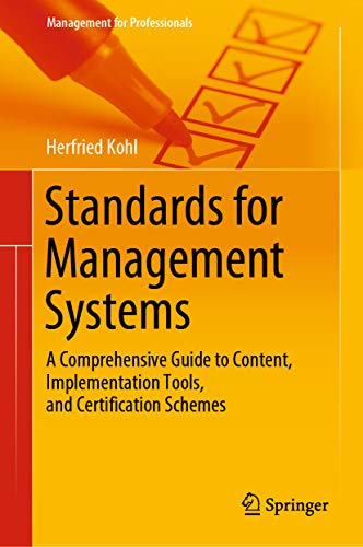 Standards for Management Systems: A Comprehensive Guide to Content, Implementation Tools, and Certification Schemes (Management for Professionals) (English Edition)