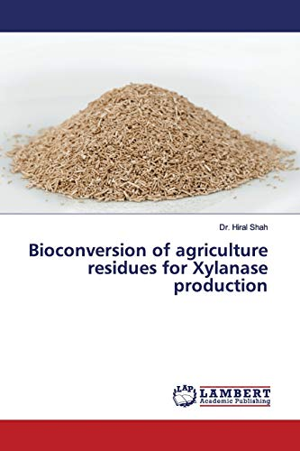 Bioconversion of agriculture residues for Xylanase production