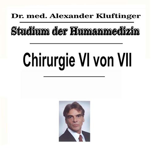 Studium der Humanmedizin - Chirurgie, Pt. 6