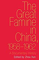 The Great Famine in China, 1958-1962: A Documentary History