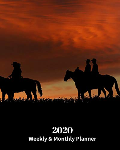 2020 Weekly and Monthly Planner: Cowboys on Horses during a Sunset - Monthly Calendar with U.S./UK/ Canadian/Christian/Jewish/Muslim Holidays– Calendar in Review/Notes 8 x 10 in.- Horse Animal Nature