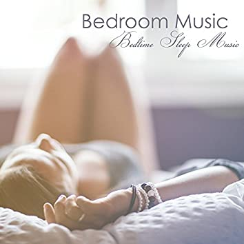 Bedroom Music - Bedtime Sleep Music for Adults and Wave Sounds for Sleeping