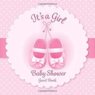It's a Girl: Baby Shower Guest Book 100 Pages with Gift Log, Memory and Photo Pages Little Pink Shoes Cute!