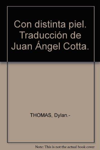 Con distinta piel. Traducción de Juan Ángel Cotta. [Tapa blanda] by THOMAS, D...