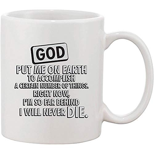 Gott brachte mich auf die Erde, um bestimmte Dinge zu erreichen Lustige weiße Keramik-Kaffeetasse