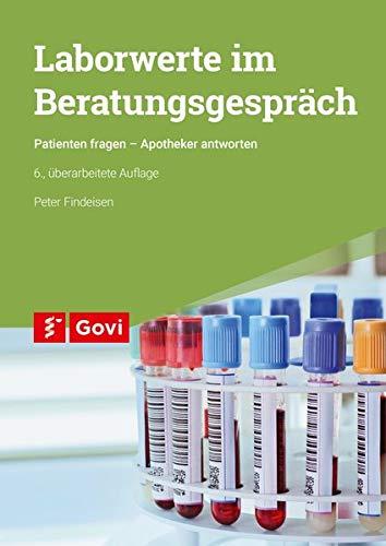 Laborwerte im Beratungsgespräch: Patienten fragen - Apotheker antworten (Govi)