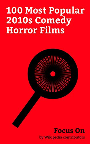 Focus On: 100 Most Popular 2010s Comedy Horror Films: Ghostbusters (2016 film), The Cabin in the Woods, This Is the End, Pride and Prejudice and Zombies ... Warm Bodies (film), etc. (English Edition)