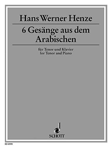 Sechs Gesänge aus dem Arabischen: für Tenor und Klavier. Tenor und Klavier.
