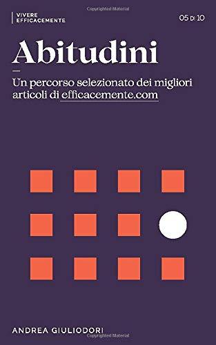 Abitudini: Un percorso selezionato dei migliori articoli di EfficaceMente.com