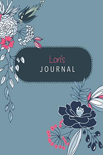 Lori's Journal: Cute Personalized Diary / Notebook / Journal/ Greetings / Appreciation Quote Gift (6 x 9 - 110 Blank Lined Pages)