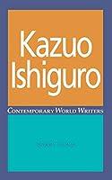 Kazuo Ishiguro (Contemporary World Writers)