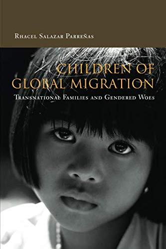 Children of Global Migration: Transnational Families and Gendered Woes
