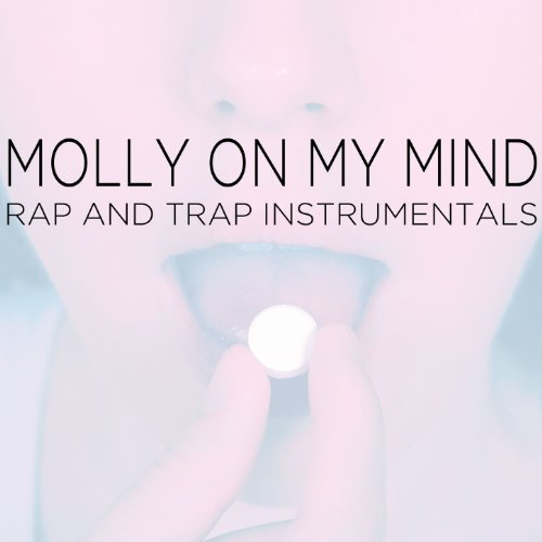 Molly on My Mind - Rap and Trap Instrumentals and Beats for Hit Makers
