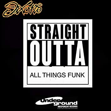 Straight Outta ALL Things Funk