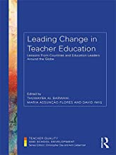 Leading Change in Teacher Education: Lessons from Countries and Education Leaders around the Globe (Teacher Quality and School Development)
