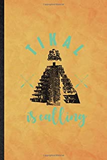 Tikal Is Calling: Funny Blank Lined Researcher Historian Journal Notebook, Graduation Appreciation Gratitude Thank You Sou...
