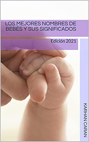 Los mejores nombres de bebés y sus significados: Edición 2021
