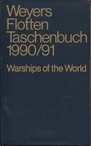 Weyers Flottentaschenbuch. Warships of the World. 60. Jahrgang 1990/1991. Mit einer Einführung von Norman Polmar.