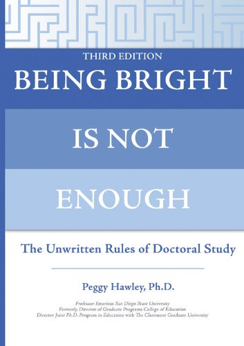 Being Bright Is Not Enough: The Unwritten Rules of Doctoral Study
