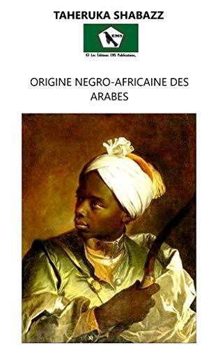 Origine Négro Africaine des Arabes: Afrabie (Les éditions EMS Publications)