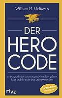 Der Hero Code: 10 Dinge, die ich von mutigen Menschen gelernt habe und die auch dein Leben veraendern