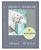 Design Wisdom in Small Space II--Bake Shop