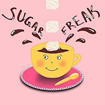 Sugar Freak