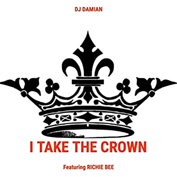 I Take the Crown (feat. Richie Bee)