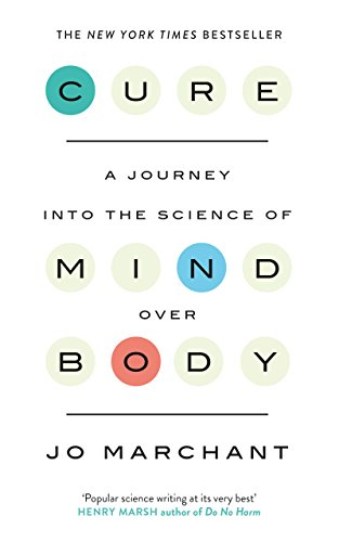 Cure: A Journey Into the Science of Mind over Body (English Edition)