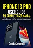 iPhone 13 Pro User Guide: The Complete User Manual with Tips & Tricks for Beginners and Seniors to Master the New Apple iPhone 13 Pro and Best Hidden Features in iOS 15 (English Edition)