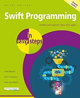 Swift Programming in easy steps by [Darryl Bartlett]