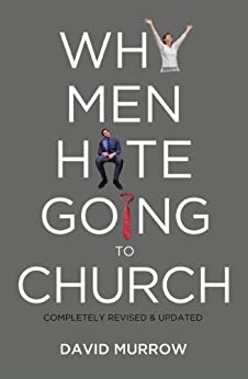 Why Men Hate Going to Church by [David Murrow]