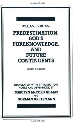 Predestination, God's Foreknowledge, And Future Contingents (Hackett Classics)
