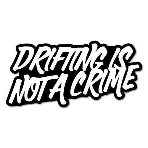 H421ld Calcomanía de vinilo con texto en inglés 'Drifting Is Not A Crime Block Letter Jdm', con texto en inglés 'Drifting Is Not A Crime Block Letra'
