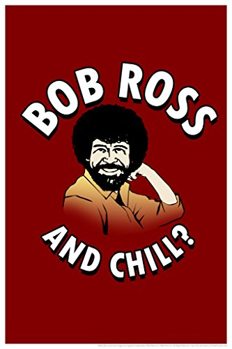 Bob Ross and Chill Red Funny Painting Cool Wall Decor Art Print Poster 12x18