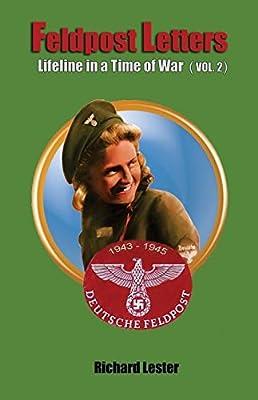 Feldpost Letters - Lifeline in a Time of War (Vol. 2)