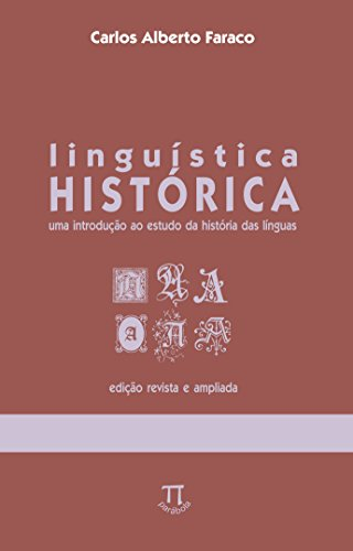 Linguística Historica. Uma Introdução Ao Estudo Da História Das Linguas