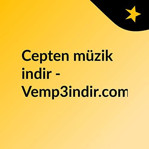 Amazon Com Cepten Muzik Indir Vemp3indir Com Bedava Mp3 Indir
