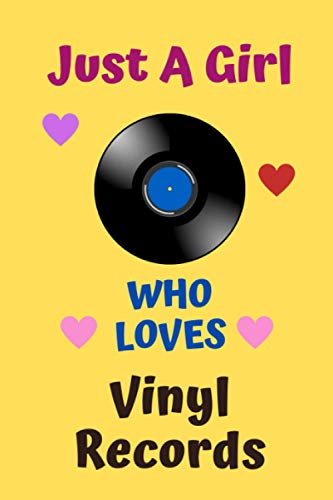 Just A Girl Who Loves Vinyl Records: Vinyl Records Gift for Girl, Funny Holiday Christmas Hanukkah Gift, Journal Blank Lined Notebook Diary