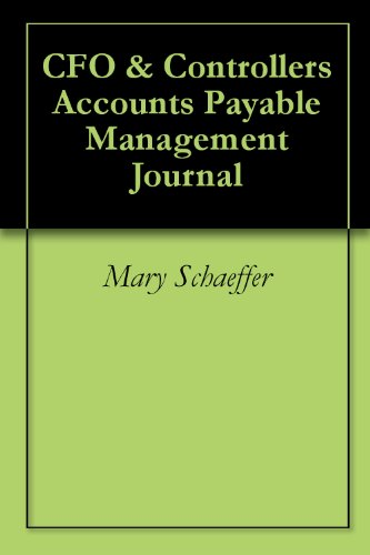 CFO & Controllers Accounts Payable Management Journal (English Edition)